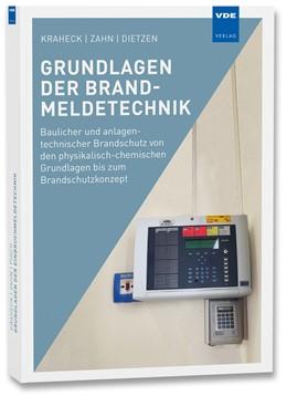 Abbildung von Kraheck / Zahn / Dietzen | Grundlagen der Brandmeldetechnik | Neuerscheinung | 2099 | Baulicher und anlagentechnisch...