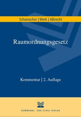 Abbildung von Schumacher / Werk / Albrecht | Raumordnungsgesetz | 2., überarbeitete Auflage | 2020 | Kommentar