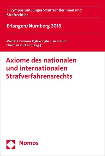 Axiome des nationalen und internationalen Strafverfahrensrechts   Oglakcioglu / Schuhr / Rückert, 2017 (Cover)