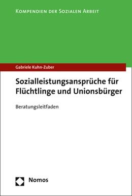 Abbildung von Kuhn-Zuber | Sozialleistungsansprüche für Flüchtlinge und Unionsbürger | 1. Auflage | 2018 | beck-shop.de