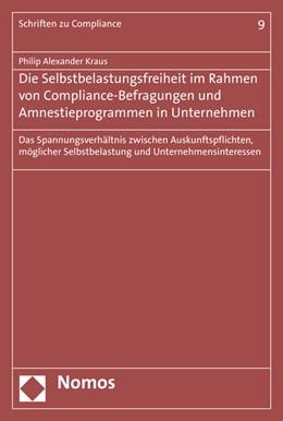 Abbildung von Kraus | Die Selbstbelastungsfreiheit im Rahmen von Compliance-Befragungen und Amnestieprogrammen in Unternehmen | 1. Auflage | 2017 | beck-shop.de