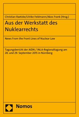 Abbildung von Raetzke / Feldmann | Aus der Werkstatt des Nuklearrechts | 1. Auflage | 2017 | beck-shop.de