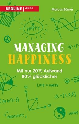 Abbildung von Börner   Managing Happiness   2017   Mit 20% mehr Aufwand zu 80% me...