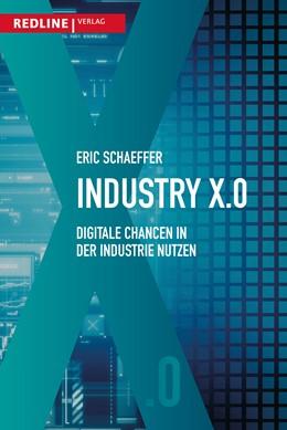 Abbildung von Schaeffer | Industry X.0 | 2017 | Digitale Chancen in der Indust...