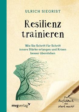 Abbildung von Siegrist   Resilienz trainieren   1. Auflage   2017   beck-shop.de