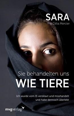 Abbildung von Mercier | Sie behandelten uns wie Tiere | 2017 | Ich wurde vom IS versklavt und...