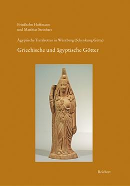 Abbildung von Hoffmann / Steinhart | Ägyptische Terrakotten in Würzburg (Schenkung Gütte) | 2016 | Heft 2: Götter I. Griechische ... | 2