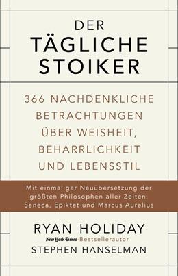 Abbildung von Holiday / Hanselman | Der tägliche Stoiker | 2017 | 366 nachdenkliche Betrachtunge...