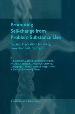 Abbildung von Klingemann / Sobell / Barker | Promoting Self-Change from Problem Substance Use | 2001 | Practical Implications for Pol...