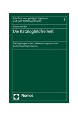 Abbildung von Mercker | Die Katalogbildfreiheit | 2006 | Die Regelungen in den Urheberr...