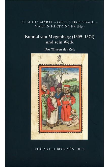 Cover: , Das Wissen der Zeit. Konrad von Megenberg (1309-1374) und sein Werk