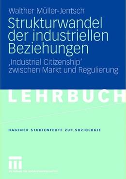 Abbildung von Müller-Jentsch   Strukturwandel der industriellen Beziehungen   2007   'Industrial Citizenship' zwisc...