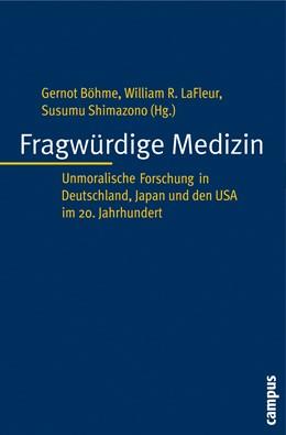 Abbildung von Böhme / LaFleur / Shimazono   Fragwürdige Medizin   2008   Unmoralische Forschung in Deut...   23