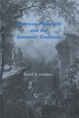 Abbildung von Goodman | American Philosophy and the Romantic Tradition | 1991 | 50