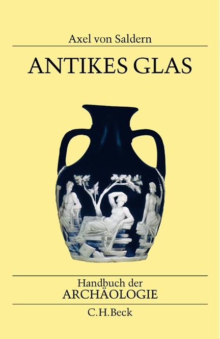 Cover: Axel von Saldern, Antikes Glas