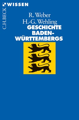 Abbildung von Wehling, Hans-Georg / Weber, Reinhold | Geschichte Baden-Württembergs | 2., durchgesehene und aktualisierte Auflage | 2012 | 2601