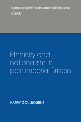 Abbildung von Goulbourne   Ethnicity and Nationalism in Post-Imperial Britain   2009