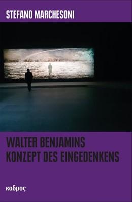 Abbildung von Marchesoni | Walter Benjamins Konzept des Eingedenkens | 2017 | Über Genese und Semantik einer...