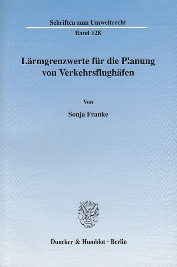 Abbildung von Franke   Lärmgrenzwerte für die Planung von Verkehrsflughäfen.   2003