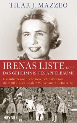 Abbildung von Mazzeo | Irenas Liste oder Das Geheimnis des Apfelbaums | 2017 | Die außergewöhnliche Geschicht...