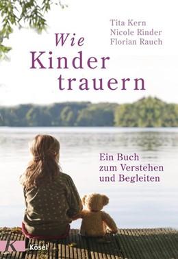 Abbildung von Rauch / Rinder | Wie Kinder trauern | 1. Auflage | 2017 | beck-shop.de