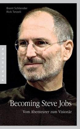 Abbildung von Schlender / Tetzeli | Becoming Steve Jobs | 2017 | Vom Abenteurer zum Visionär