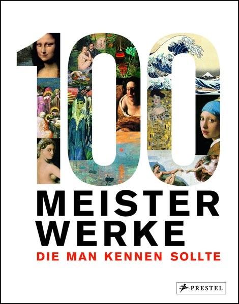 100 Meisterwerke, die man kennen sollte, 2017 | Buch (Cover)