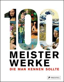 Abbildung von 100 Meisterwerke, die man kennen sollte | 1. Auflage | 2017 | beck-shop.de