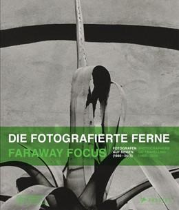 Abbildung von Domröse | Die fotografierte Ferne. Fotografen auf Reisen (1880-2015) | 2017 | Faraway Focus. Photographers g...