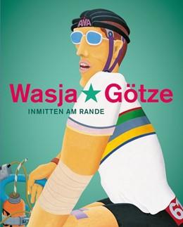 Abbildung von Böhme / Hüneke / Kaiser | Wasja Götze | 2016 | Inmitten am Rande