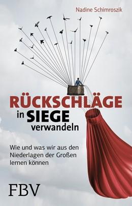 Abbildung von Schimroszik | Rückschläge in Siege verwandeln | 2017 | Wie und was wir aus den Nieder...