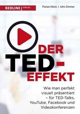 Abbildung von Mück / Zimmer | Der TED-Effekt | 2017 | Wie man perfekt visuell präsen...