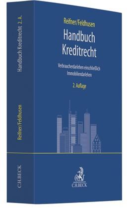 Abbildung von Reifner / Feldhusen | Handbuch Kreditrecht | 2. Auflage | 2019 | Verbraucherdarlehen einschließ...