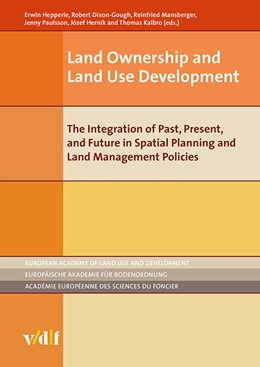 Abbildung von Hepperle / Dixon-Gough / Paulsson / Mansberger / Hernik / Kalbro | Land Ownership and Land Use Development | 2017 | The Integration of Past, Prese...