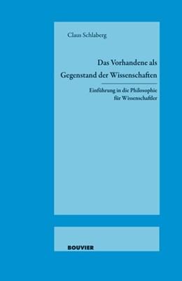 Abbildung von Schlaberg | Das Vorhandene als Gegenstand der Wissenschaften | 2016 | Einführung in die Philosophie ...