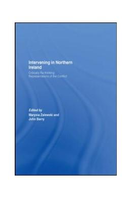 Abbildung von Zalewski / Barry | Intervening in Northern Ireland | 2007 | Critically Re-thinking Represe...