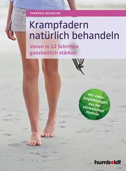 Abbildung von Wilhelms   Krampfadern natürlich behandeln   2017   Venen in 12 Schritten ganzheit...