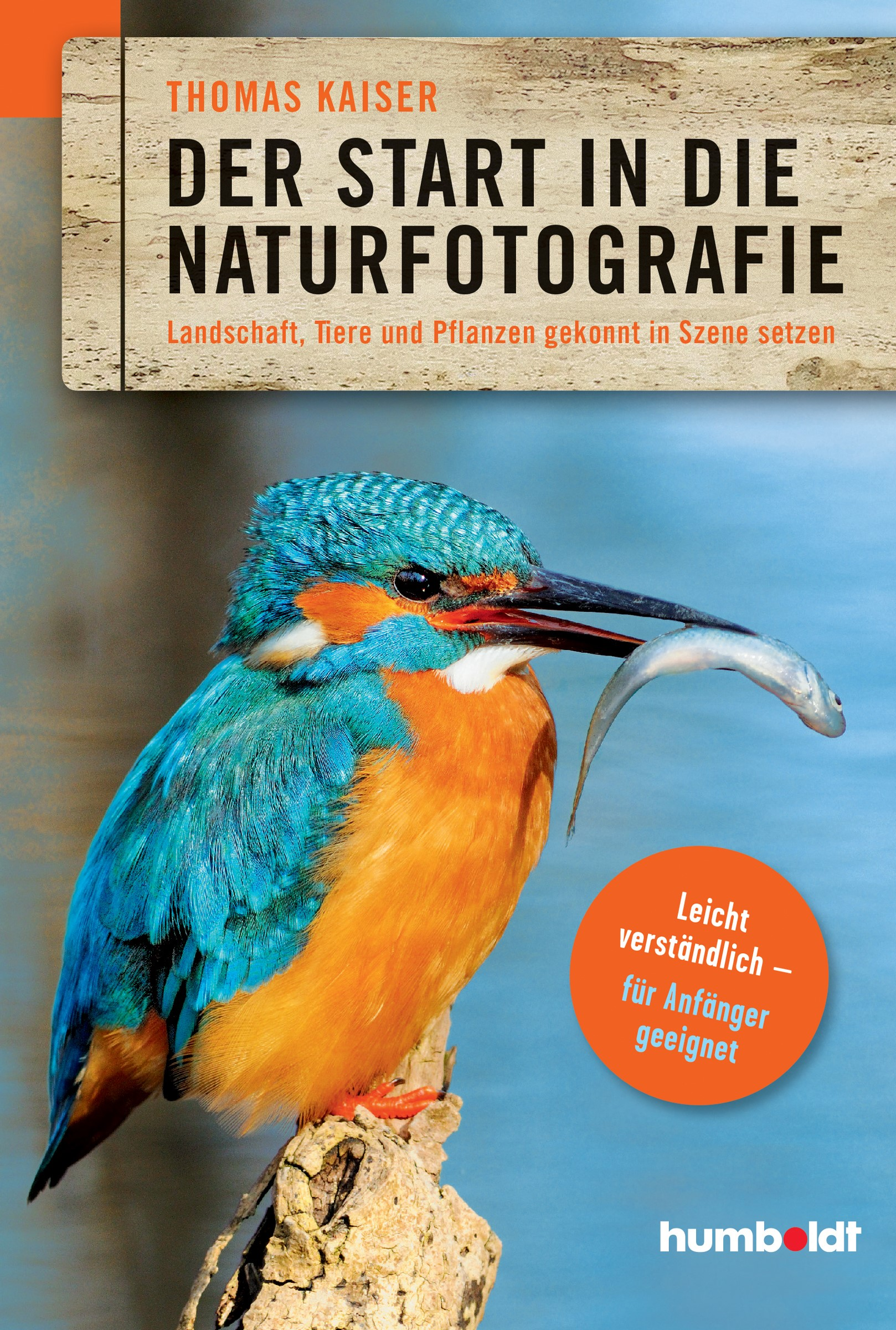 Der Start in die Naturfotografie | Kaiser, 2017 | Buch (Cover)