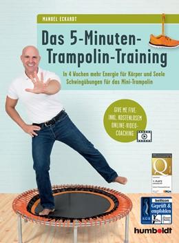 Abbildung von Eckardt   Das 5-Minuten-Trampolin-Training   1. Auflage   2017   beck-shop.de
