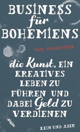 Abbildung von Hodgkinson | Business für Bohemiens | 2017 | Die Kunst, ein kreatives Leben...