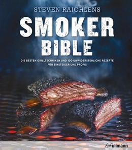 Abbildung von Raichlen | Steven Raichlens Smoker Bible | 1. Auflage | 2017 | beck-shop.de