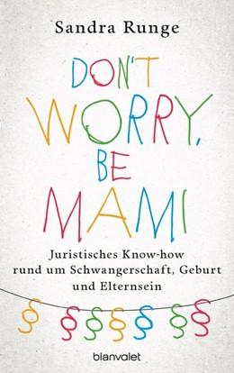 Abbildung von Runge | Don't worry, be Mami | 1. Auflage | 2017 | beck-shop.de
