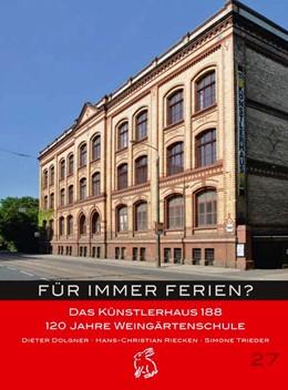 Abbildung von Dolgner / Riecken / Trieder | Für immer Ferien | 2014 | Das Künstlerhaus 188 120 Jahre...