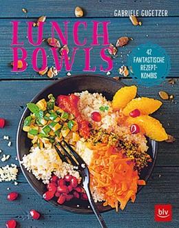 Abbildung von Gugetzer | Lunch Bowls | 1. Auflage | 2017 | beck-shop.de