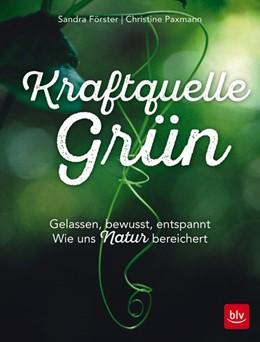 Abbildung von Paxmann / Förster | Kraftquelle Grün | 1. Auflage | 2017 | beck-shop.de