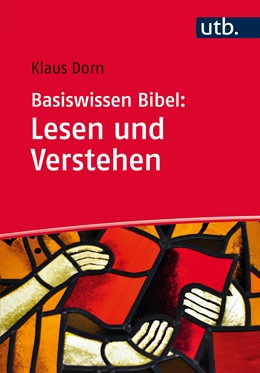 Abbildung von Dorn   Basiswissen Bibel: Lesen und Verstehen   2017   Das Alte und Neue Testament au...