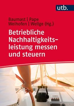 Abbildung von Baumast / Pape | Betriebliche Nachhaltigkeitsleistung messen und steuern | 1. Auflage | 2019 | beck-shop.de