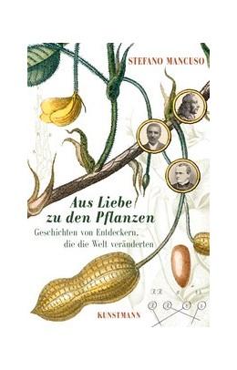 Abbildung von Mancuso | Aus Liebe zu den Pflanzen | 2017 | Geschichten von Entdeckern, di...