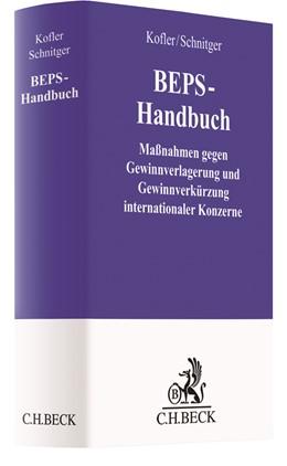 Abbildung von Kofler / Schnitger | BEPS-Handbuch | 2019 | Maßnahmen gegen Gewinnverlager...