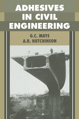 Abbildung von Mays / Hutchinson | Adhesives in Civil Engineering | 1992